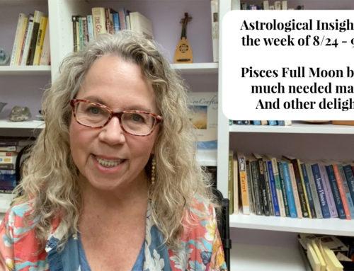 Astrological update! Week of August 31 – September 6, 2020 including Pisces Full Moon